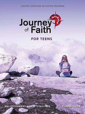 Journey of Faith for Teens, Enlightenment and Mystagogy Leader Guide