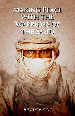 Making Our Peace with the Warriors of the Sand