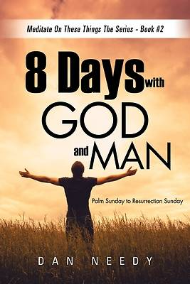 Picture of 8 Days With God and Man