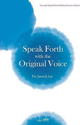 Speak Forth with the Original Voice