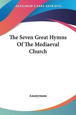 Picture of The Seven Great Hymns of the Mediaeval Church