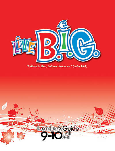Picture of Live B.I.G. Ages 9-10 Leader's Guide Download Fall 2011