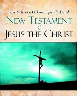 Picture of The Millennial Chronologically Dated New Testament of Jesus the Christ