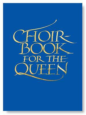 A Choir Book for the Queen