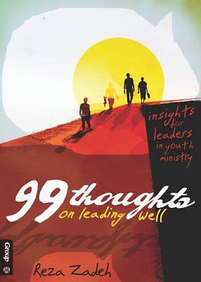 99 Thoughts on Leading Well