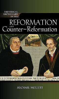 Historical Dictionary of the Reformation and Counter-Reformation