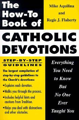 The How to Book of Catholic Devotions