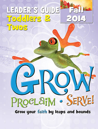 Picture of Grow, Proclaim, Serve! Toddlers & Twos Leader's Guide Fall 2014 - Download Version