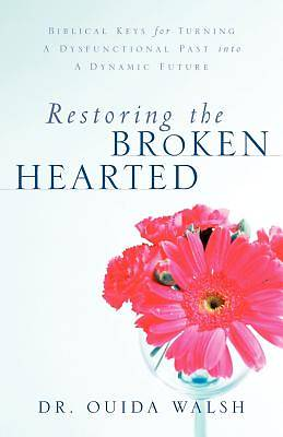 Restoring the Broken Hearted