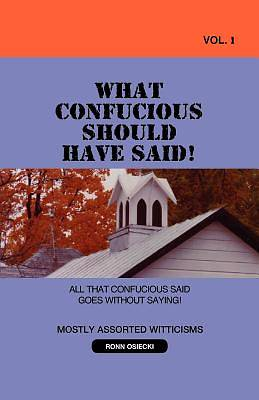 What Confucious Should Have Said! Vol 1