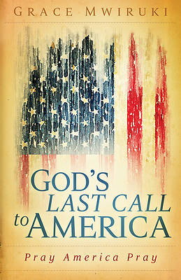 Gods Last Call to America