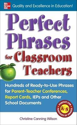 Perfect Phrases for Classroom Teachers