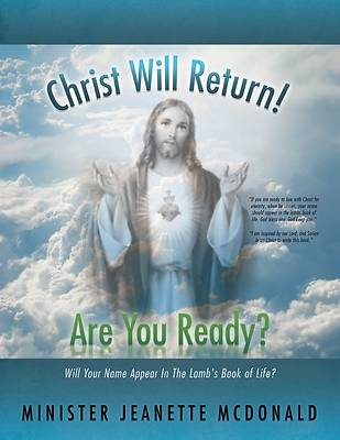 Christ Will Return! Are You Ready?