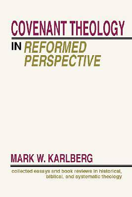 Covenant Theology in the Reformed Perspective