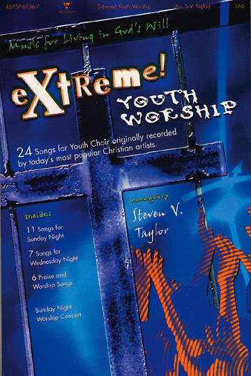 Extreme! Youth Worship Choral Book