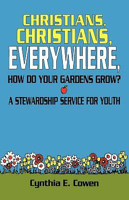 Christians, Christians, Everywhere, How Do Your Gardens Grow?