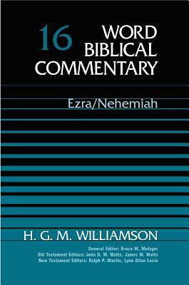 Word Biblical Commentary - Ezra and Nehemiah