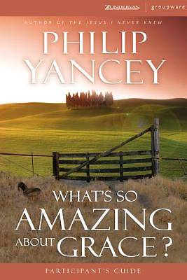 Whats So Amazing about Grace Participants Guide with DVD