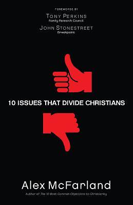 Picture of 10 Issues That Divide Christians