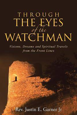 Through the Eyes of the Watchman