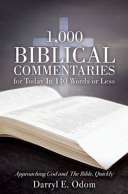 Picture of 1,000 Biblical Commentaries for Today in 140 Words or Less