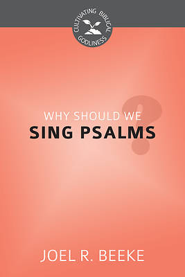 Why Should We Sing Psalms?