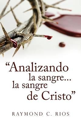 """Picture of """"Analizando la sangre...la sangre de Cristo"""""""