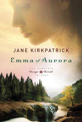 Emma of Aurora: The Complete Change and Cherish Trilogy