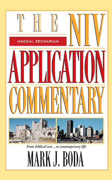 The New International Version Application Commentary - Haggai, Zechariah
