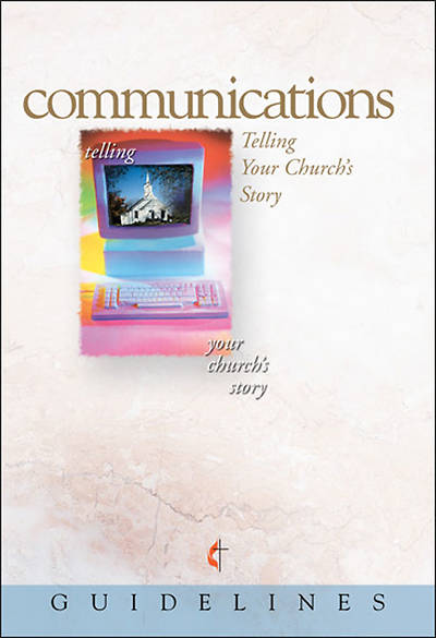 Guidelines for Leading Your Congregation 2009-2012 - Communications, Download Edition