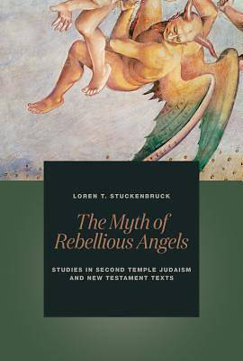Picture of The Myth of Rebellious Angels