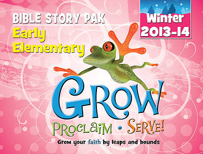 Grow, Proclaim, Serve! Early Elementary Bible Story Pak Winter 2013-14