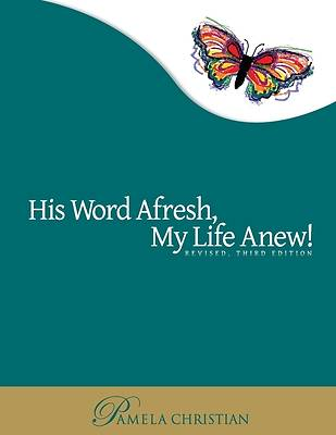 His Word Afresh, My Life Anew