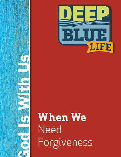 Picture of Deep Blue Life: When We Need Forgiveness Word Download