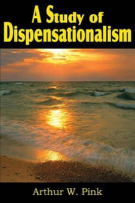 Picture of A Study of Dispensationalism