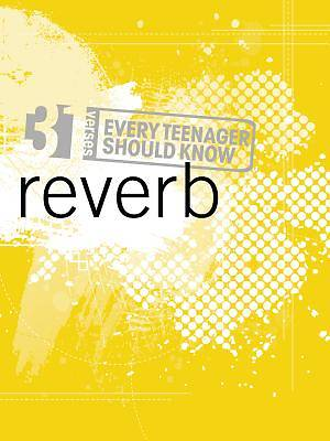 31 Verses Every Teenager Should Know: Reverb Devotional Journal