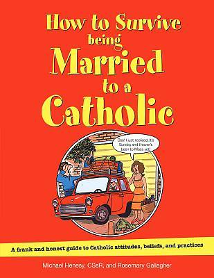 Picture of How to Survive Being Married to a Catholic, Revised Edition