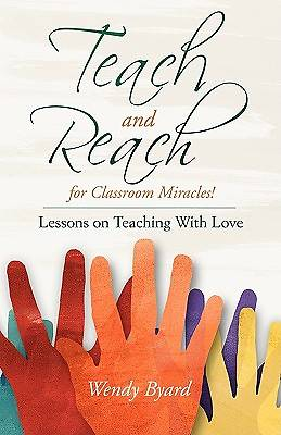 Teach and Reach for Classroom Miracles