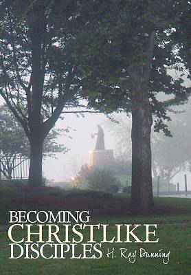 Becoming Christlike Disciples