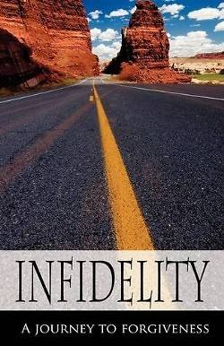 Picture of Infidelity a Journey to Forgiveness