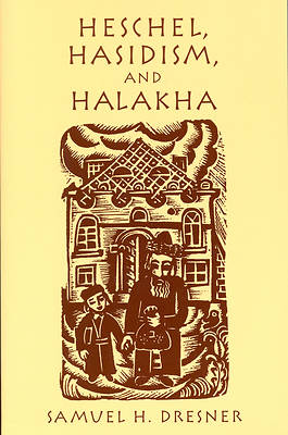 Picture of Heschel, Hasidism and Halakha