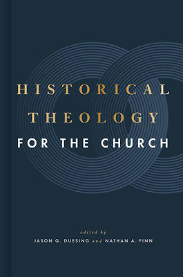 Picture of Historical Theology for the Church