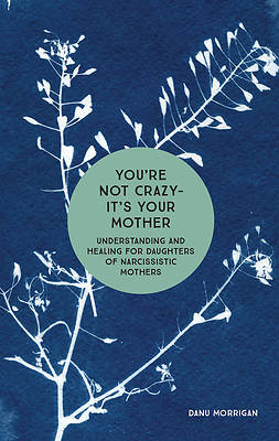 Picture of You're Not Crazy - It's Your Mother