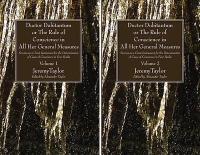 Ductor Dubitantum or the Rule of Conscience in All Her General Measures, 2 Volumes