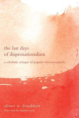 The Last Days of Dispensationalism