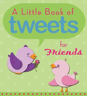 Little Book of Tweets for Friends