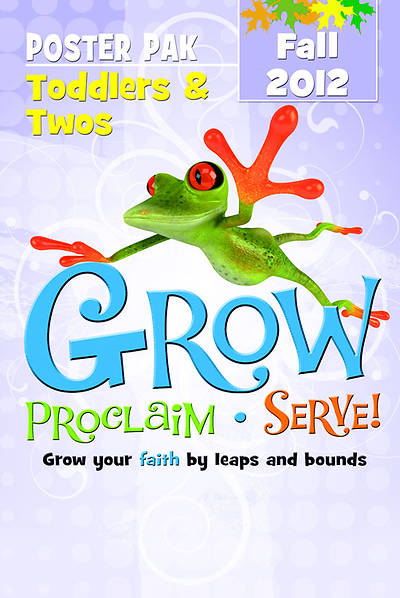 Grow, Proclaim, Serve! Toddlers & Twos Poster Pak Fall 2012
