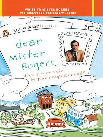 Picture of Dear Mister Rogers, Does It Ever Rain in Your Neighborhood?
