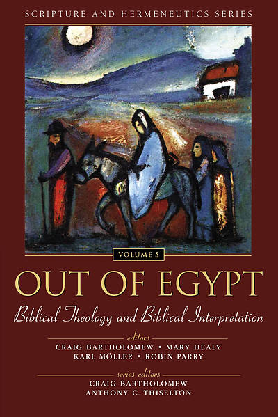 Out of Egypt: Biblical Theology and Biblical Interpretation