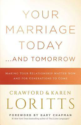 Your Marriage Today. . .and Tomorrow